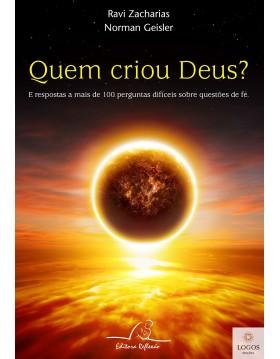 Quem criou Deus? 9788580880724. Ravi Zacharias. Norman Geisler