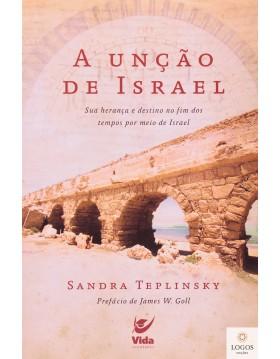 A unção de Israel. 9788538302728. Sandra Teplinsky