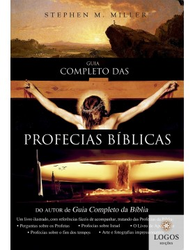Guia completo das profecias bíblicas. 9788581580678. Stephen M. Miller