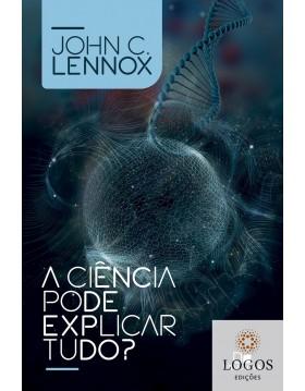 A ciência pode explicar tudo? 9786586136784. John Lennox
