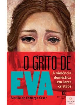 O grito de Eva - a violência doméstica em lares cristãos. 9786556892245. Marília de Camargo César