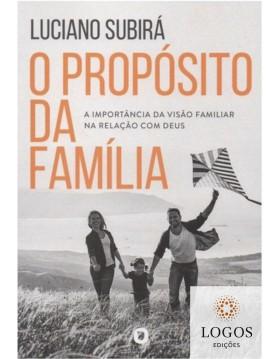 O propósito da família. 9786599007316. Luciano Subirá