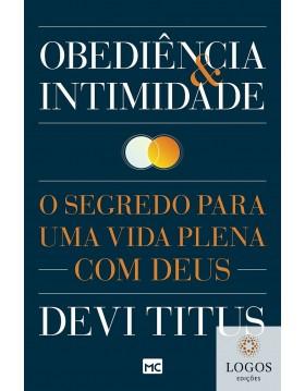 Obediência & intimidade - o segredo para uma vida com Deus. 9788543301679. Devi Titus