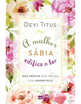 A mulher sábia edifica o lar. 9788543302317. Devi Titus