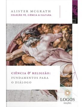 Ciência e religião - fundamentos para o diálogo. 9786556891194. Alister McGrath