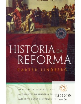 História da Reforma. 9788578609498. Carter Lindberg