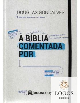 A Bíblia comentada por: 9788558283632. Douglas Gonçalves