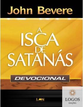A isca de Satanás - devocional. 9788599858226. John Bevere