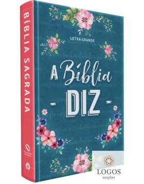 A Bíblia diz - NAA - letra grande - capa dura - flores. 9781646410279