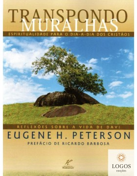 Transpondo muralhas - espiritualidade para o dia-a-dia dos cristãos. 9788589829021. Eugene Peterson